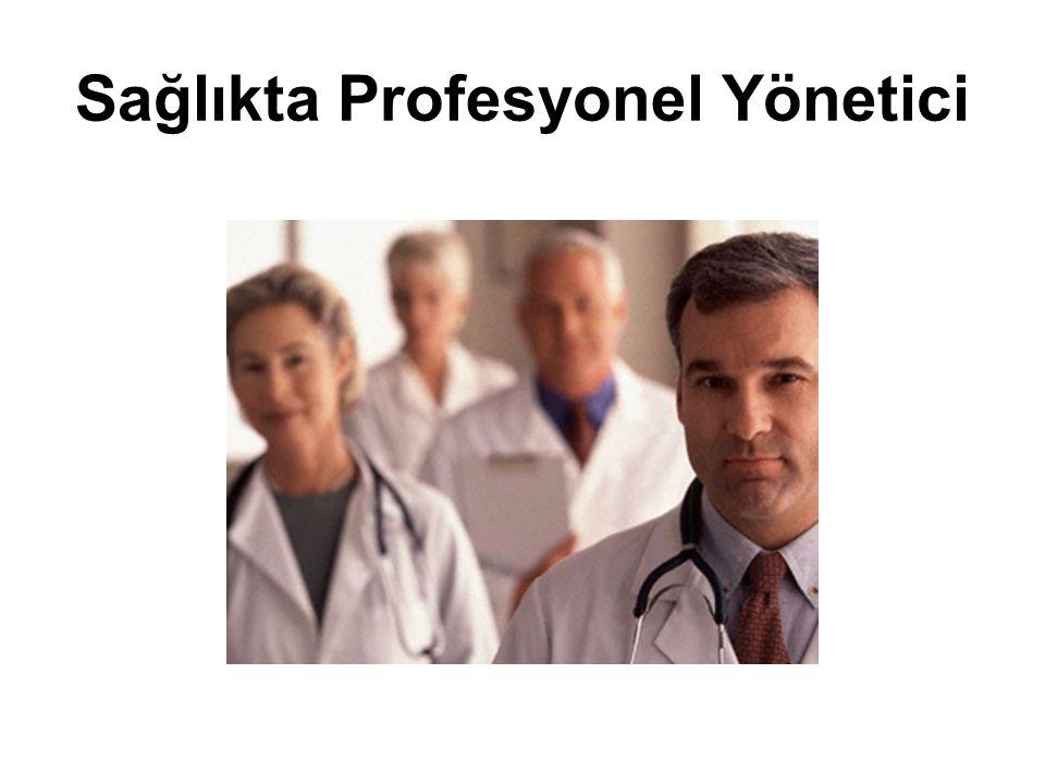 Sağlıkta Profesyonel Yönetici