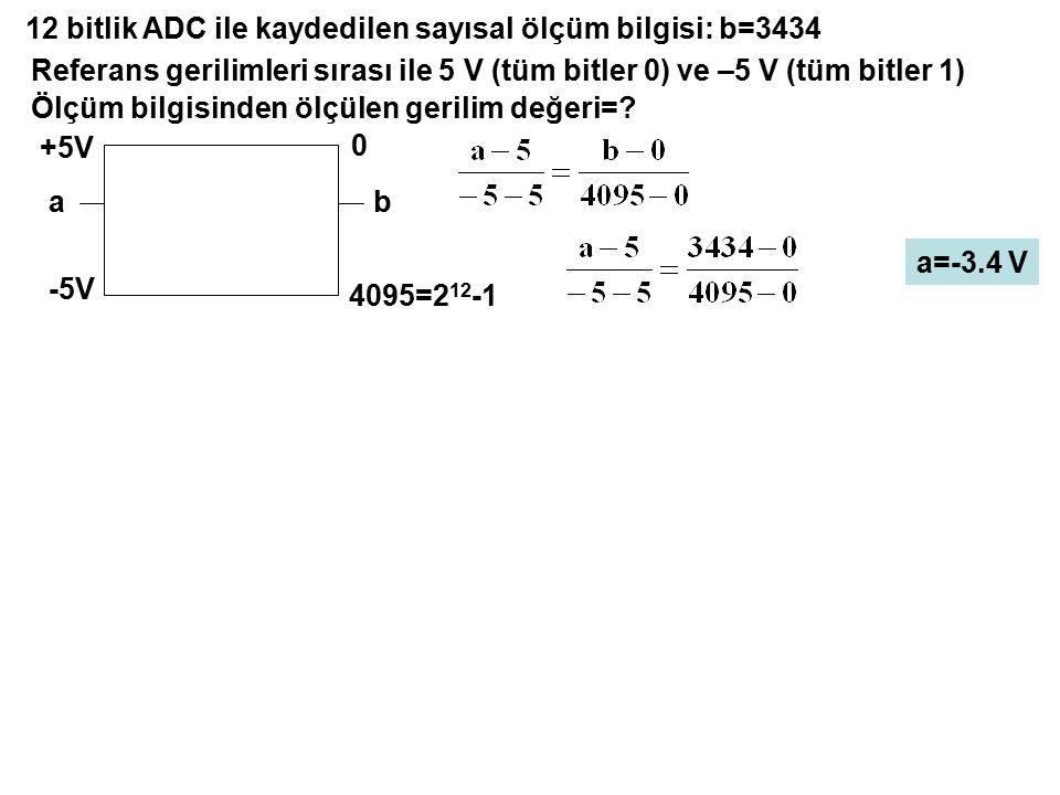 12 bitlik ADC ile kaydedilen sayısal ölçüm bilgisi: b=3434