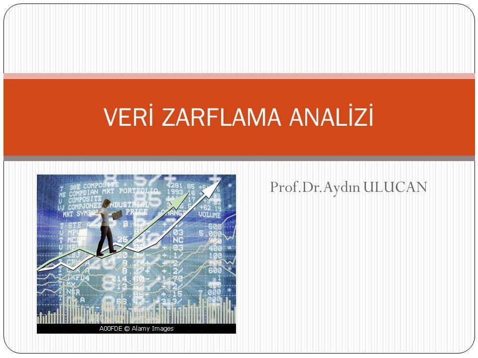VERİ ZARFLAMA ANALİZİ Prof.Dr.Aydın ULUCAN