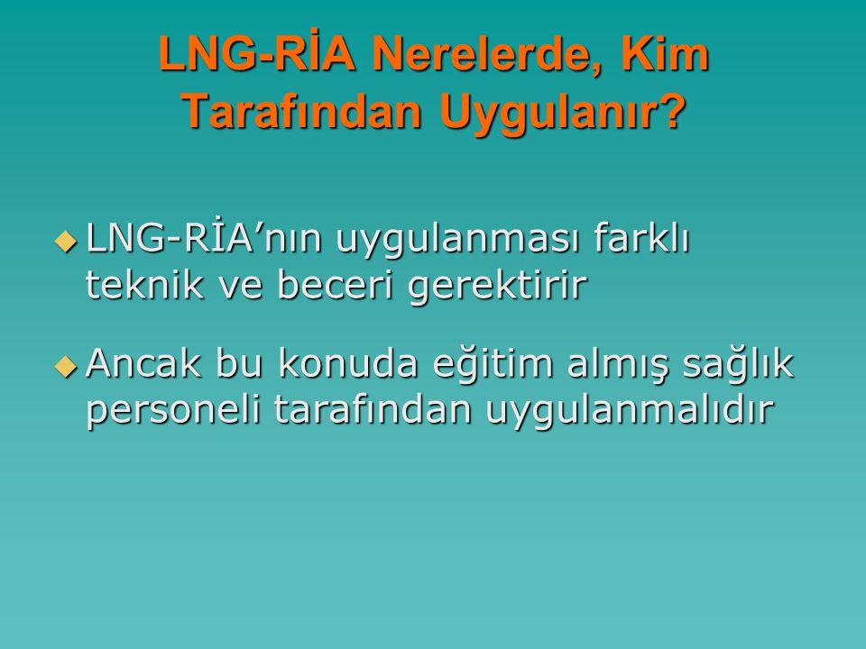 LNG-RİA Nerelerde, Kim Tarafından Uygulanır