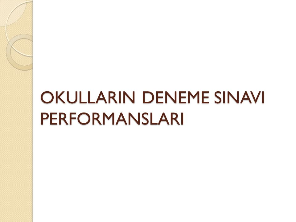 OKULLARIN DENEME SINAVI PERFORMANSLARI