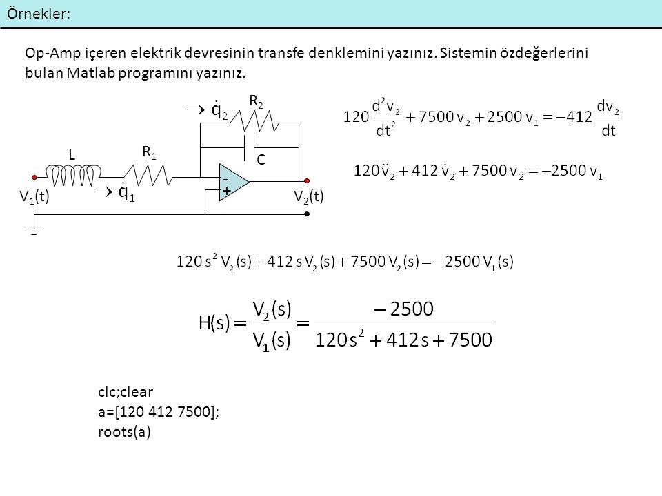 Örnekler: Op-Amp içeren elektrik devresinin transfe denklemini yazınız. Sistemin özdeğerlerini bulan Matlab programını yazınız.