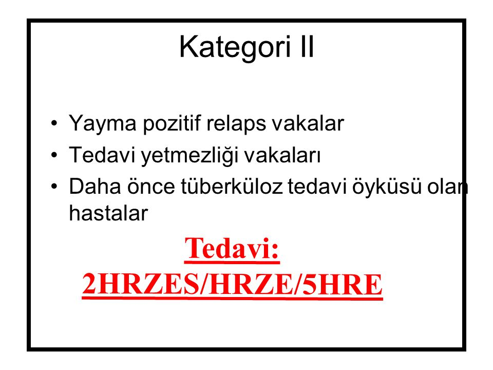 Tedavi: 2HRZES/HRZE/5HRE