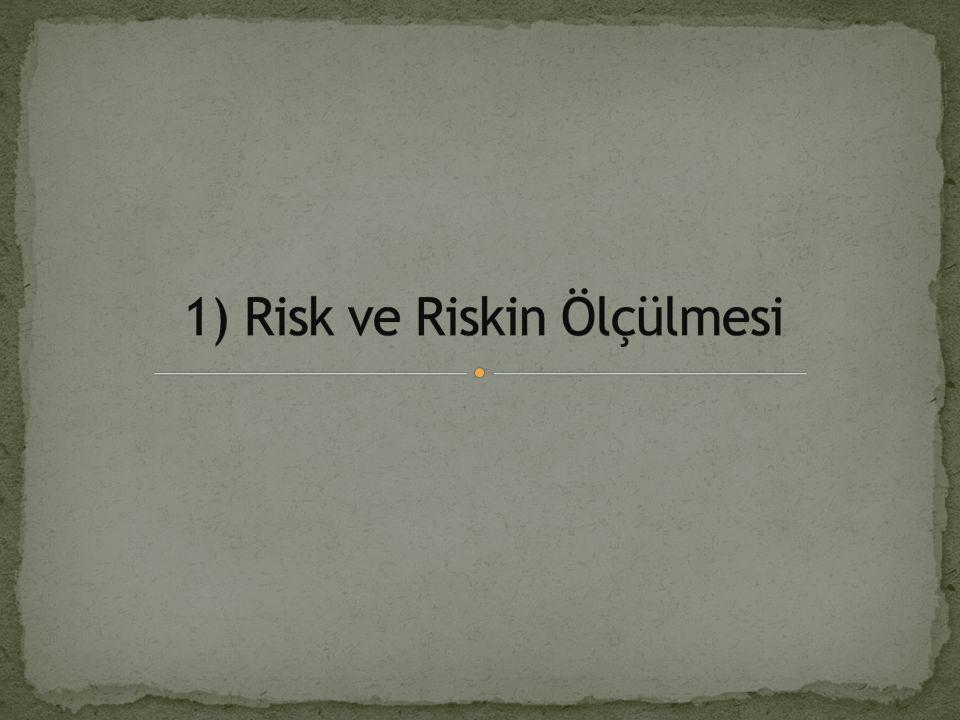 1) Risk ve Riskin Ölçülmesi