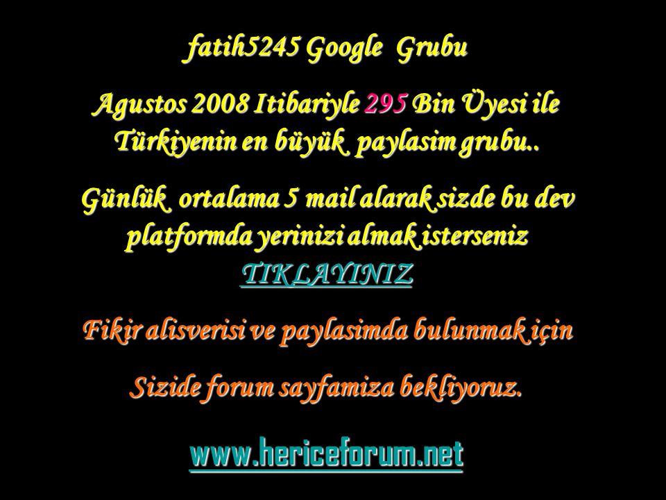 www.hericeforum.net fatih5245 Google Grubu