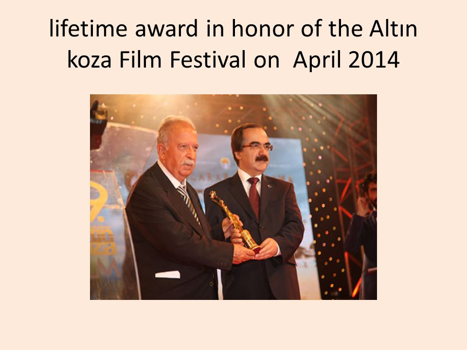 lifetime award in honor of the Altın koza Film Festival on April 2014