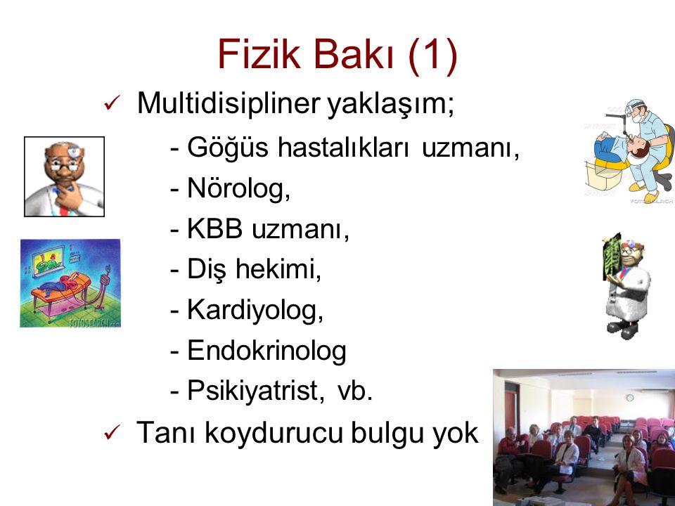 Fizik Bakı (1) Multidisipliner yaklaşım; - Göğüs hastalıkları uzmanı,