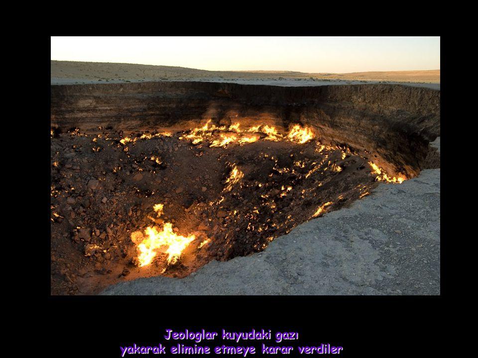 Jeologlar kuyudaki gazı yakarak elimine etmeye karar verdiler