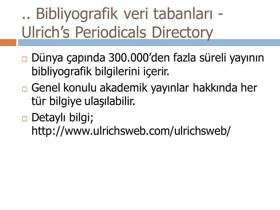 .. Bibliyografik veri tabanları - Ulrich's Periodicals Directory