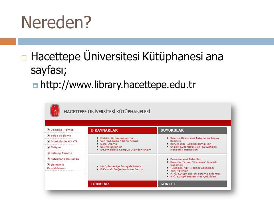 Nereden Hacettepe Üniversitesi Kütüphanesi ana sayfası;