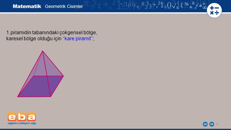 1.piramidin tabanındaki çokgensel bölge,