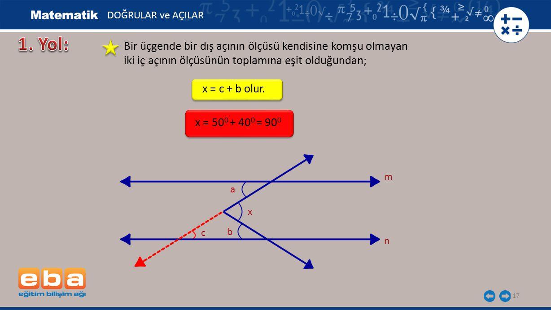 1. Yol: Bir üçgende bir dış açının ölçüsü kendisine komşu olmayan