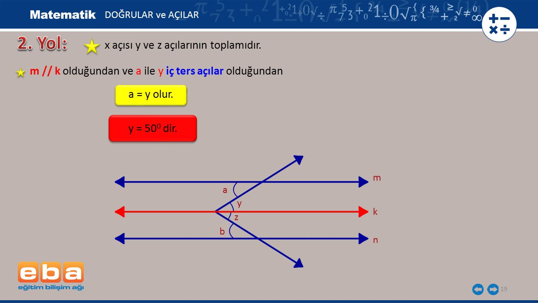 2. Yol: x açısı y ve z açılarının toplamıdır.