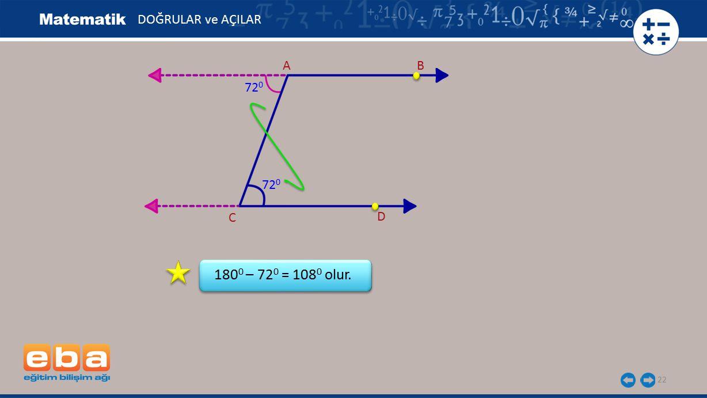 DOĞRULAR ve AÇILAR A B 720 720 C D 1800 – 720 = 1080 olur.