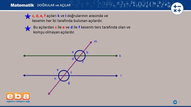 c, d, e, f açıları k ve l doğrularının arasında ve