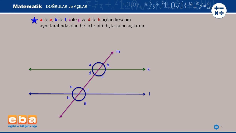 a ile e, b ile f, c ile g ve d ile h açıları kesenin