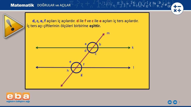 İç ters açı çiftlerinin ölçüleri birbirine eşittir.