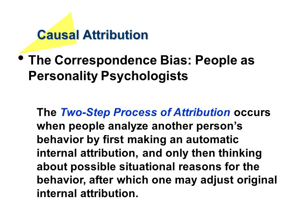 Causal Attribution The Correspondence Bias: People as Personality Psychologists.