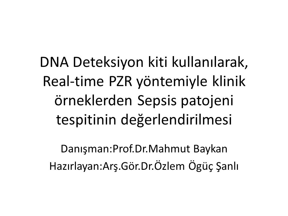 Danışman:Prof.Dr.Mahmut Baykan Hazırlayan:Arş.Gör.Dr.Özlem Ögüç Şanlı