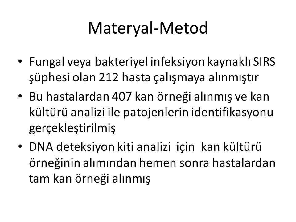 Materyal-Metod Fungal veya bakteriyel infeksiyon kaynaklı SIRS şüphesi olan 212 hasta çalışmaya alınmıştır.