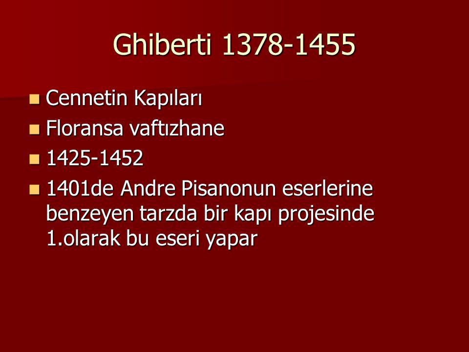 Ghiberti 1378-1455 Cennetin Kapıları Floransa vaftızhane 1425-1452