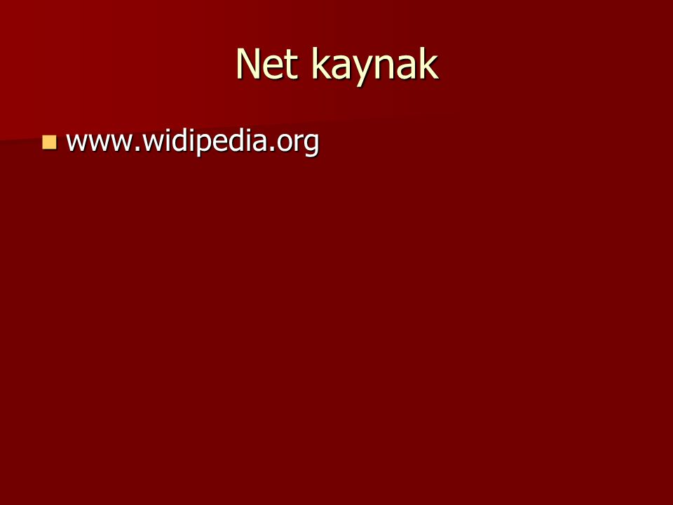 Net kaynak www.widipedia.org