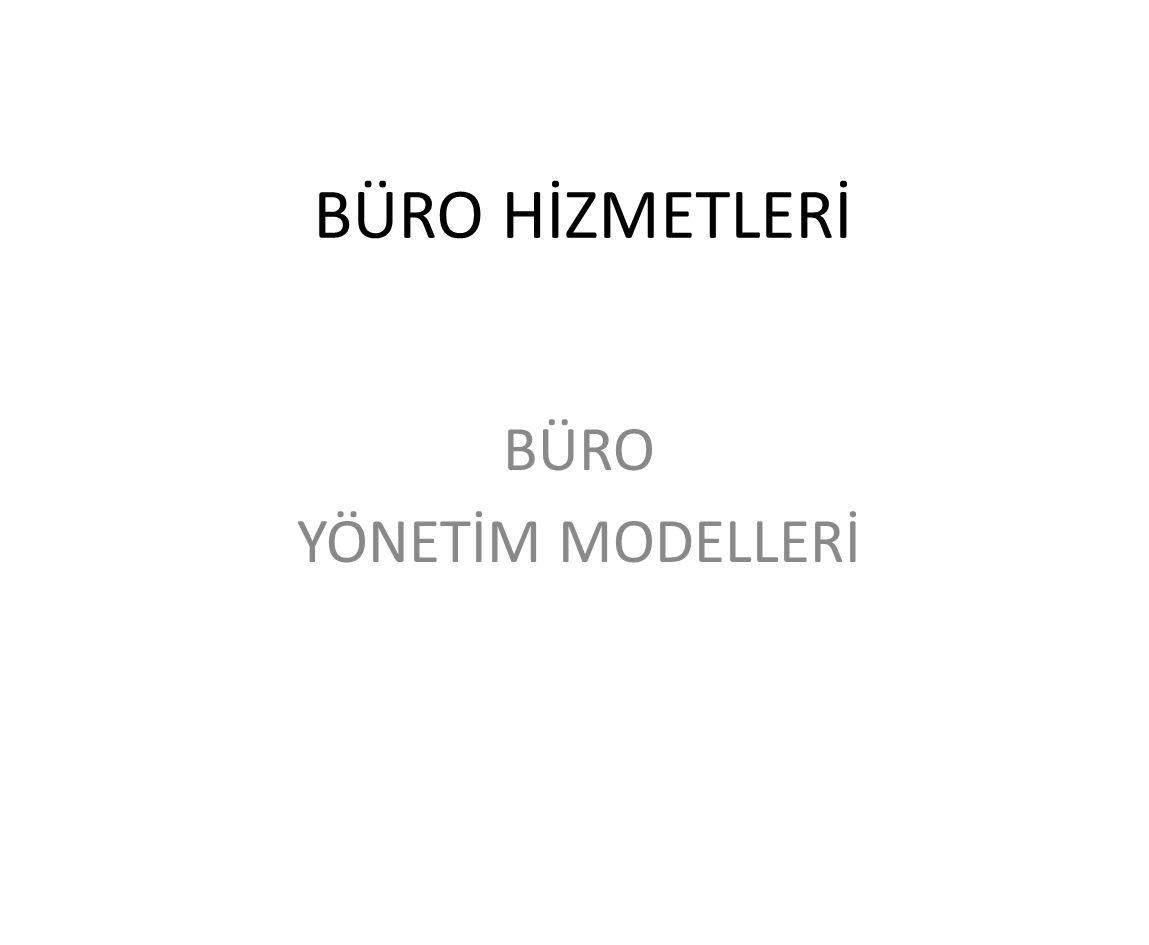 BÜRO YÖNETİM MODELLERİ