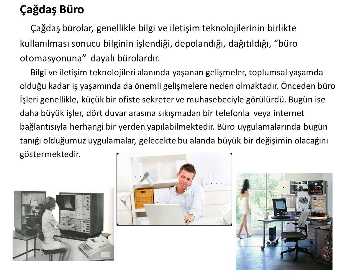 Çağdaş bürolar, genellikle bilgi ve iletişim teknolojilerinin birlikte