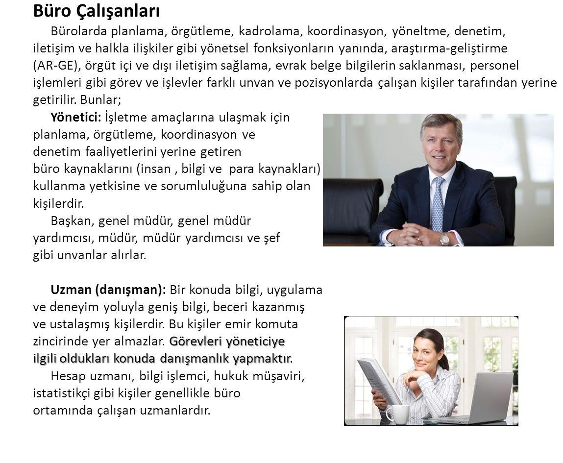 Büro Çalışanları Bürolarda planlama, örgütleme, kadrolama, koordinasyon, yöneltme, denetim,