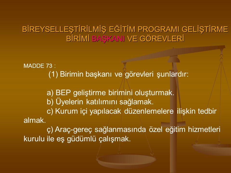 a) BEP geliştirme birimini oluşturmak.