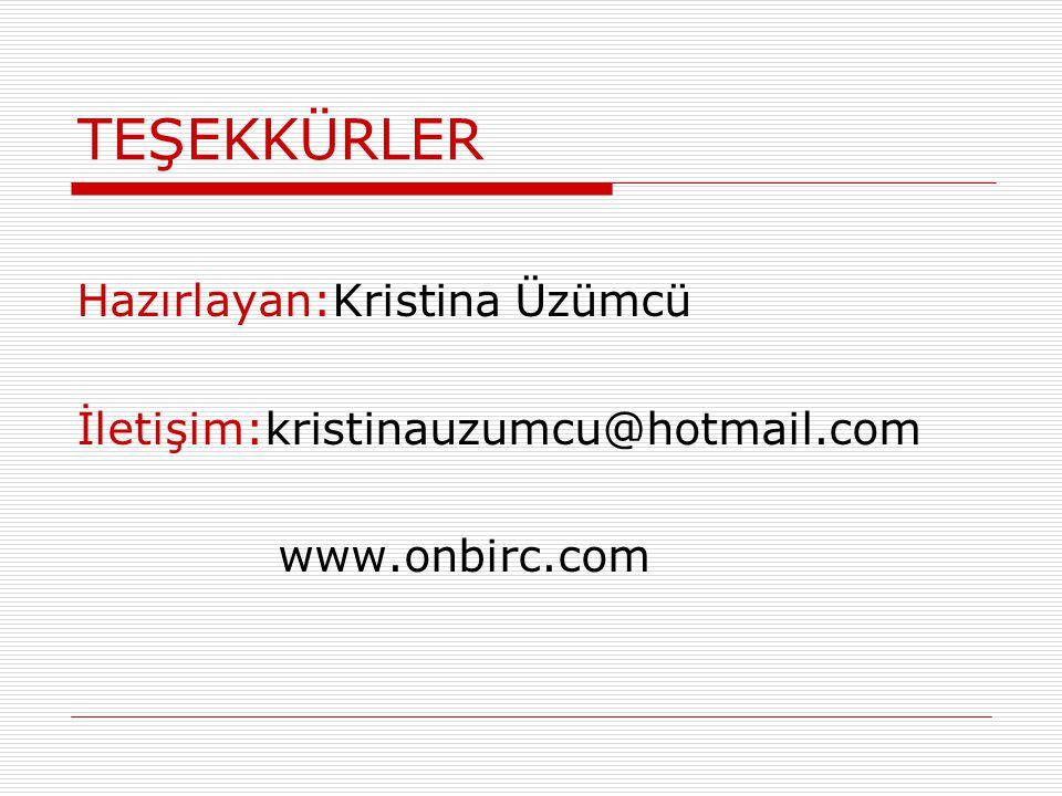 TEŞEKKÜRLER Hazırlayan:Kristina Üzümcü