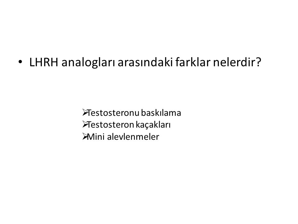 LHRH analogları arasındaki farklar nelerdir