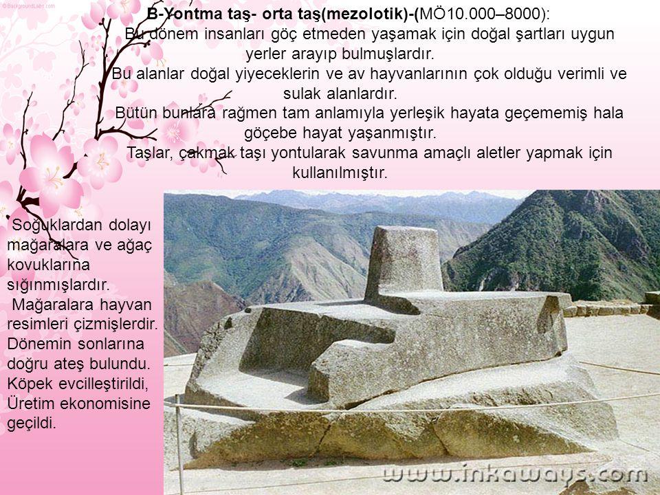 B-Yontma taş- orta taş(mezolotik)-(MÖ10.000–8000):
