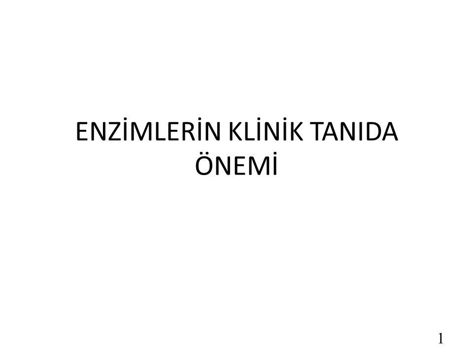 ENZİMLERİN KLİNİK TANIDA ÖNEMİ