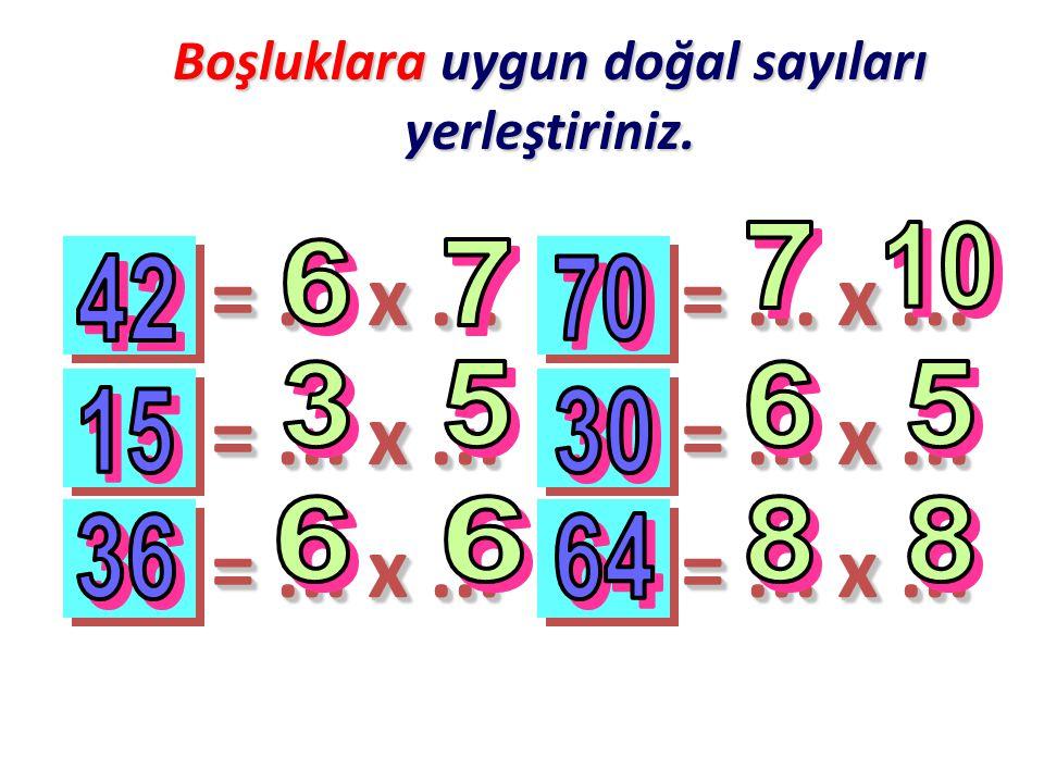 Boşluklara uygun doğal sayıları yerleştiriniz.