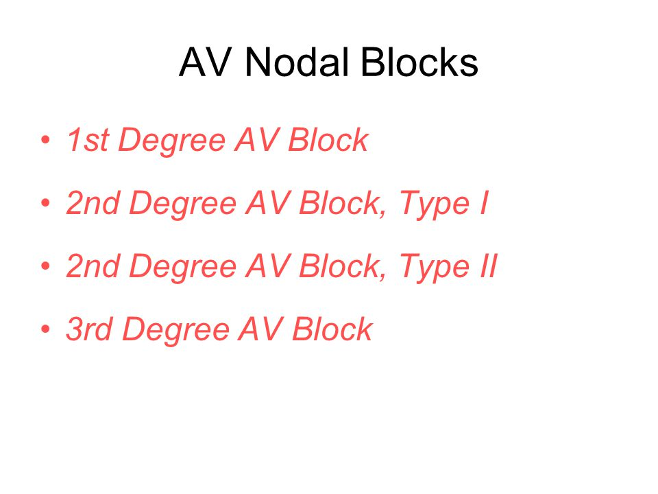 AV Nodal Blocks 1st Degree AV Block 2nd Degree AV Block, Type I