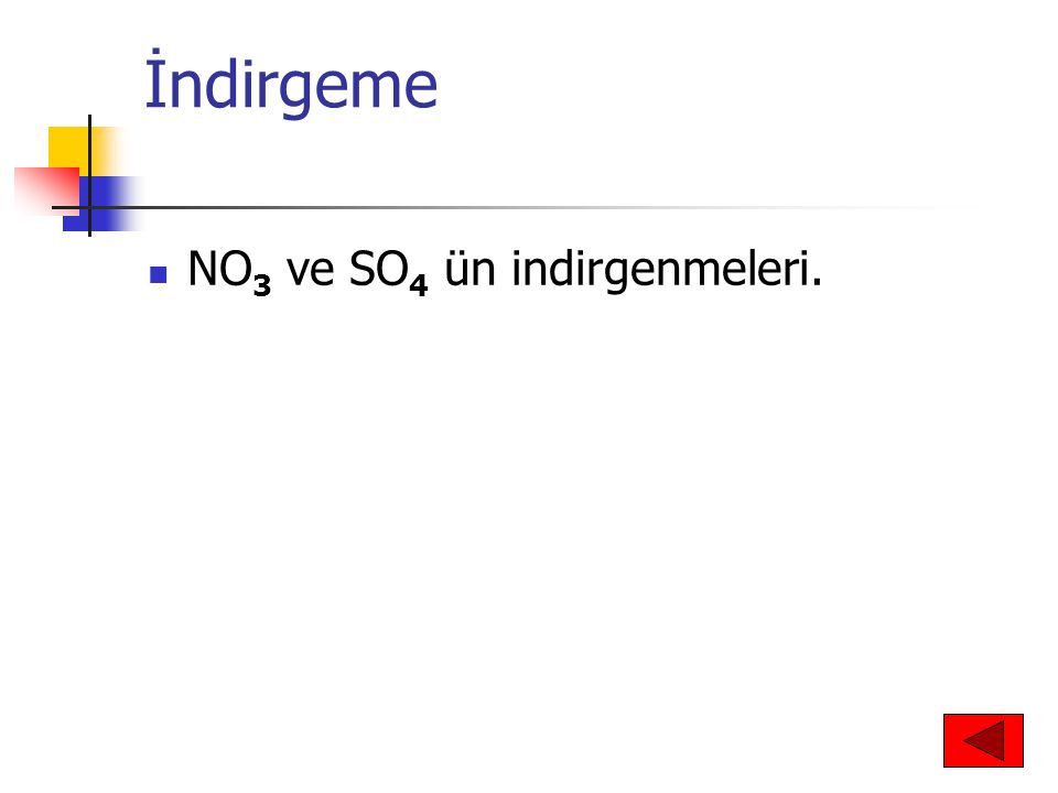 İndirgeme NO3 ve SO4 ün indirgenmeleri.
