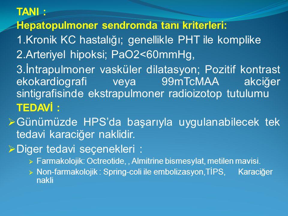 1.Kronik KC hastalığı; genellikle PHT ile komplike