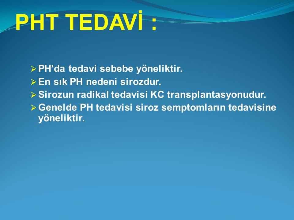 PHT TEDAVİ : PH'da tedavi sebebe yöneliktir.