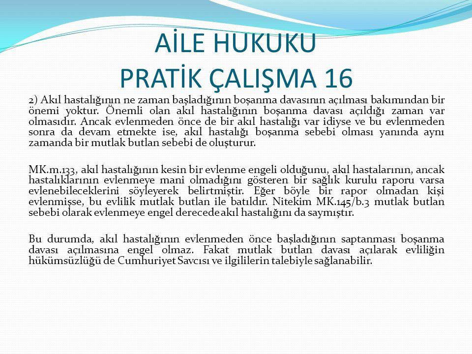 AİLE HUKUKU PRATİK ÇALIŞMA 16