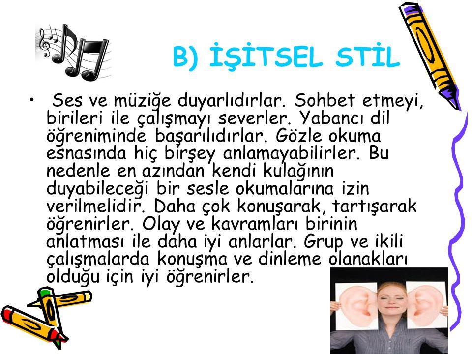 B) İŞİTSEL STİL