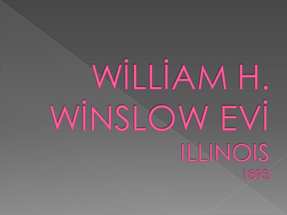 WİLLİAM H. WİNSLOW EVİ ILLINOIS 1893
