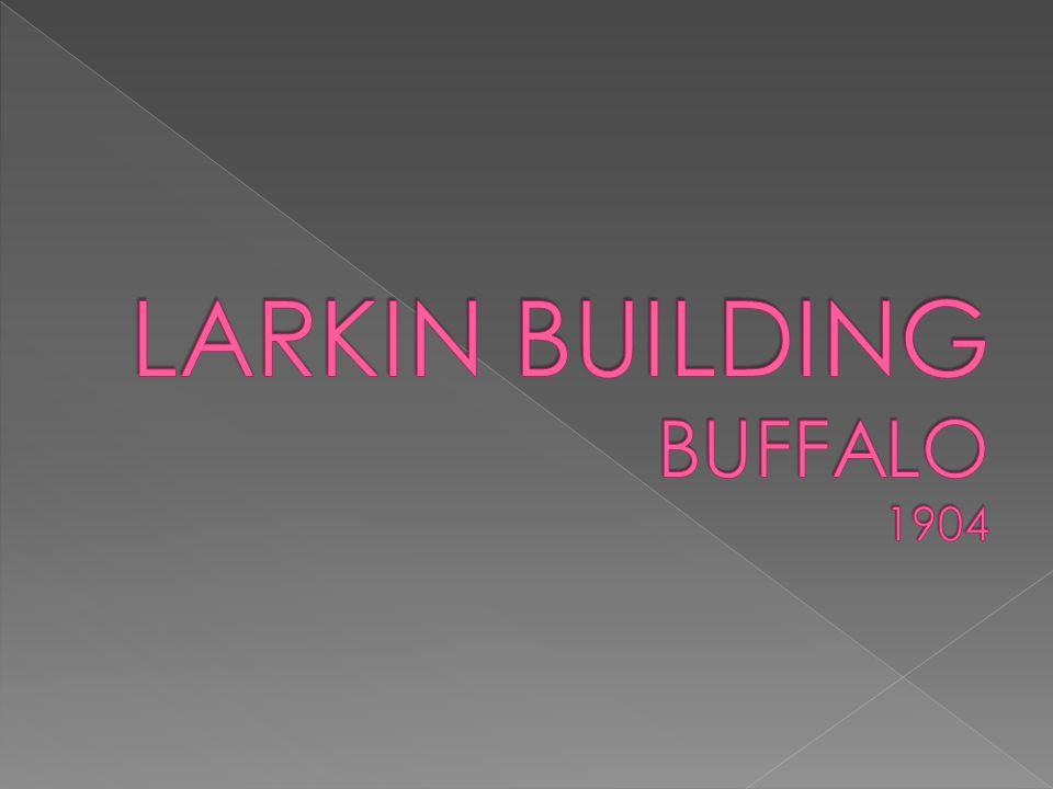 LARKIN BUILDING BUFFALO 1904