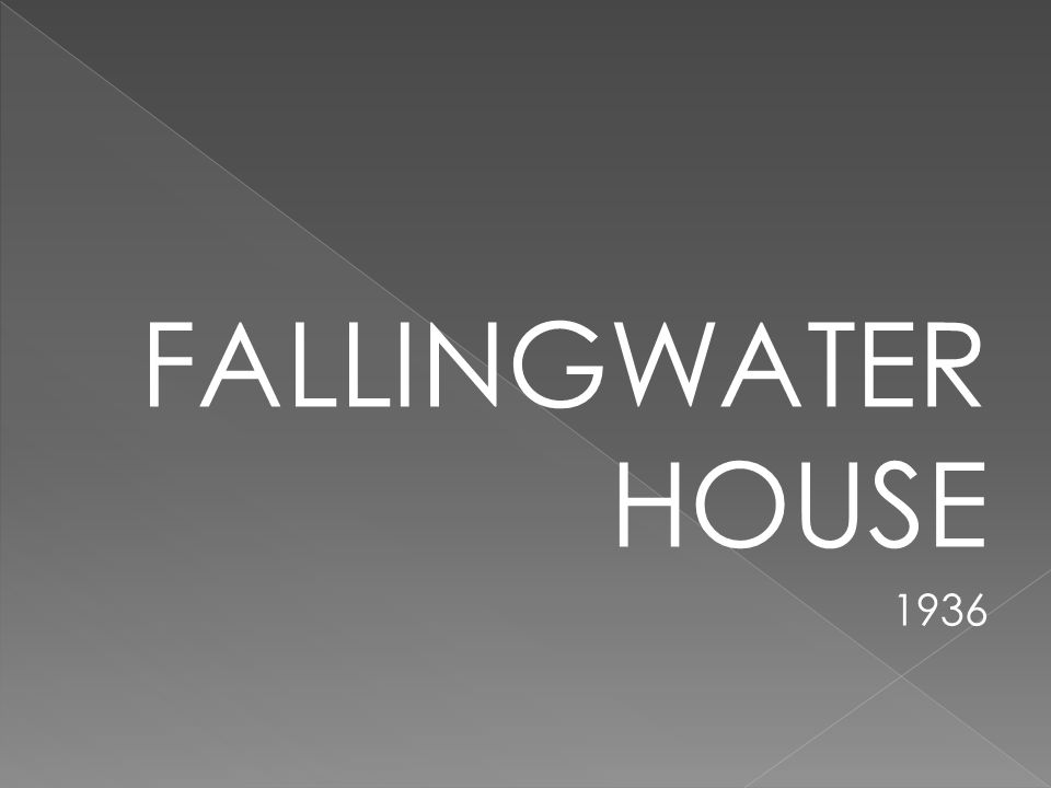 FALLINGWATER HOUSE 1936