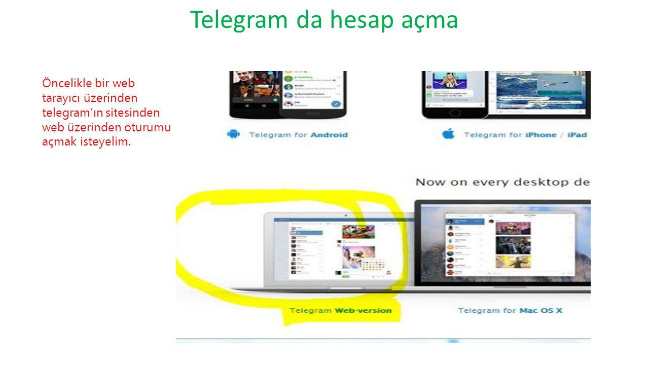 Telegram da hesap açma Öncelikle bir web tarayıcı üzerinden telegram'ın sitesinden web üzerinden oturumu açmak isteyelim.