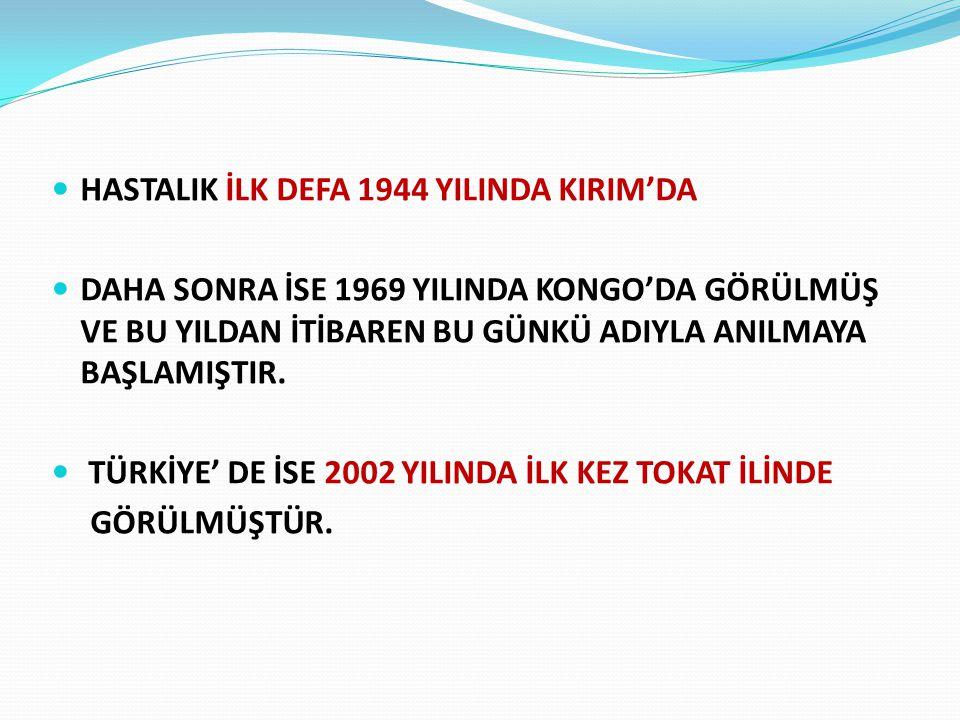 HASTALIK İLK DEFA 1944 YILINDA KIRIM'DA