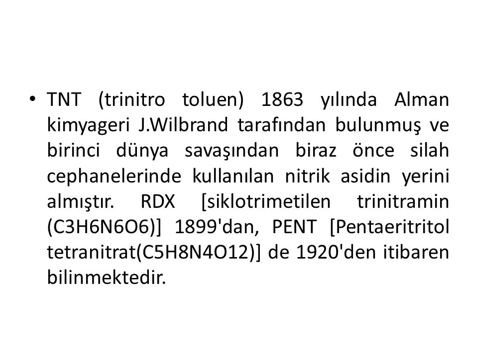 TNT (trinitro toluen) 1863 yılında Alman kimyageri J