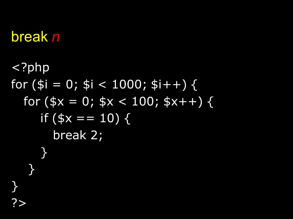 break n < php for ($i = 0; $i < 1000; $i++) {