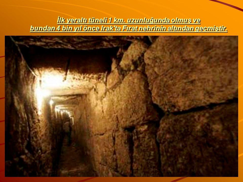 İlk yeraltı tüneli 1 km.