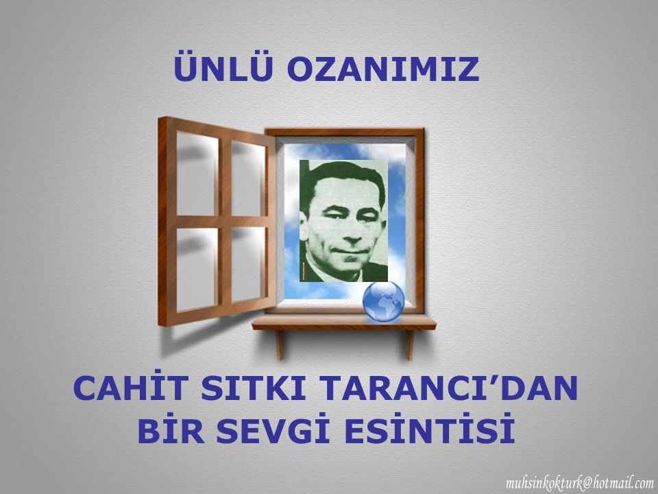 CAHİT SITKI TARANCI'DAN